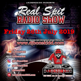 Real Spit Radio Show 26th July 2019