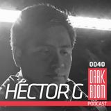 DARK ROOM Podcast 0040: Hector G