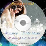NST - It My Music - DJ Thăng melody ft DJ Bi