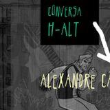 Conversa H-alt-26º episódio- Alexandre Câmara