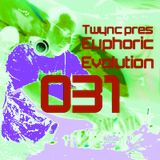 Twync presents Euphoric Evolution 031