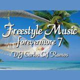 Freestyle Forevermore 7 - DJ Carlos C4 Ramos