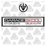 Garage Skool - Deja VU FM - 1/4/16