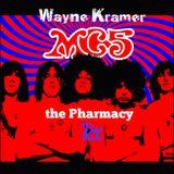 The Pharmacy Radio Ep 20 - THE Mc5's WAYNE KRAMER ....