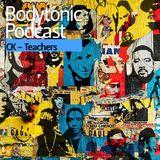 Bodytonic Podcast by CK: Teachers (House Music 1989-1997)