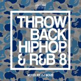 DJ Noize - Throwback Hip Hop and R&B Mix 8 | Old School R&B | Old School Hip Hop |R&B Classics