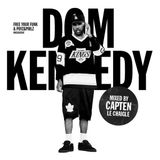 Dom Kennedy Mix By Myself