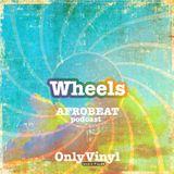 Wheels - Afrobeat podacst 05'17