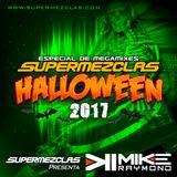 Mike Raymond Especial Halloween Session 2017 Supermezclas