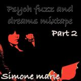 Pysch fuzz and dreams: a mixtape Part 2
