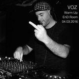 VOZ @ Warm up EnD Room / Fever Bilbao - Marzo 2016