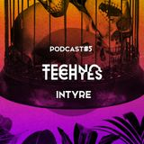 TECHNO TECHYES PODCAST #5 - by Intyre