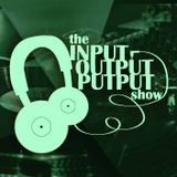 The Input Output Putput radio show: 19th Feb 2016