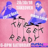 Finch Hare & Simon Shaw Takeover The Get Ready 20th October 2018