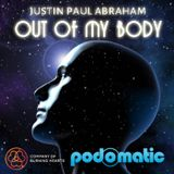 Out of My Body - Justin Paul Abraham