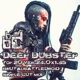 deep dubstep top 20 ver.24.0x1.45 [brutalbattledroid simple cut mix]