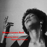Modern Lovers Rock - Soft Vocal Mix vol.2 (Old to New) -