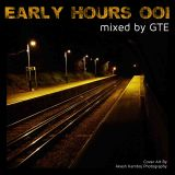 Early Hours 001 - mixed by GTE