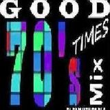 Good Times. 70's  DJ Daniel Thomas G