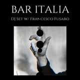 Bar Italia w/ Francesco Fusaro (26/07/17)