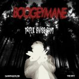 BoogeyMane - Triple Swiss Shyt