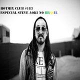 HotMix Club #183 - Especial Steve Aoki no Brasil