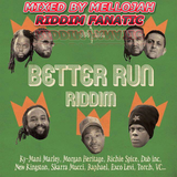 Better Run Riddim (DUB INC) Mixed By MELLOJAH RIDDIM FANATIC