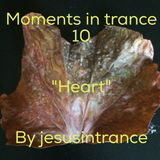 "Moments in trance 10 ""HEART"""