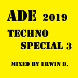 ade 2019 techno special 3 mixed by Erwin D.