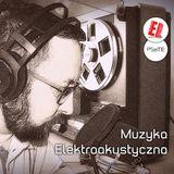 Muzyka elektroakustyczna | odcinek 14 | 2016.10.28