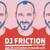 Dj Friction at Marula Café [vol.2]| 25.NOV.17