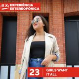 Experiência Estereofónica 23 - Girls Want It All