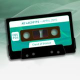 Ae Lacostte - April 2015 [COSP04] - Cloud Of Silence podcast