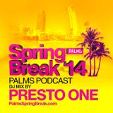Presto One: Palms Spring Break 2014 Mix