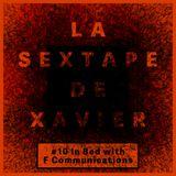 La sextape de Xavier #10 : In Bed with FCommunications