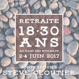 Retraite 18-30 ans - Printemps 2017 - Steve Cloutier (Session 3 de 3)