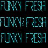 FUNKY FRESH #2