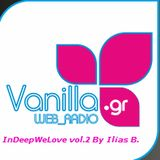 Vanilla Radio InDeepWeLove Show 002 By Ilias B.