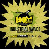 INDUSTRIAL WAVES @ BOOM BAD PARTIES (Miniclub) [13-01-2017]