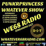 PunkrPrincess Whatever Show recorded live 3/09/19 only on whatever68.com