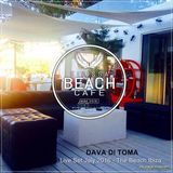 Eivissa Beach Cafe - Dava Di Toma -Live Set July 2016 - The Beach Ibiza