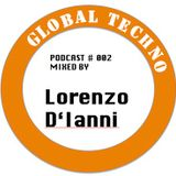 GLOBAL TECHNO | Podcast #002 mixed by LORENZO D`IANNI