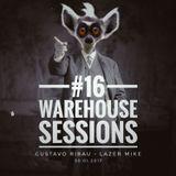Warehouse Sessions #16: Lazer Mike / Gustavo Ribau