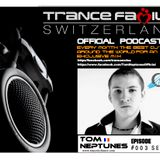 Trance Family Switzerland Official Podcast #003 by DJ Tom Neptunes (FRA)
