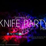 KNIFE PARTY (NONSTOP/podcast)-SPINNING K2