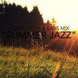 """""""Summer Jazz"""" Jazzy Liquid Drum & Bass Mix"""