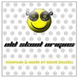 Old Skool Origins Mixed By Craig Dalzell