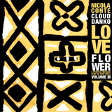 Nicola Conte & Cloud Danko - LOVE FLOWER VOL. 3