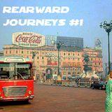 Rearward Journeys #1