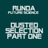 Runda (Future Science) - Dusted Selection - Part One (Feb 2014)